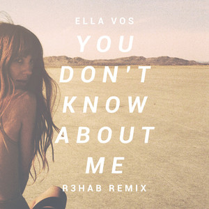 You Don't Know About Me (R3hab Remix)