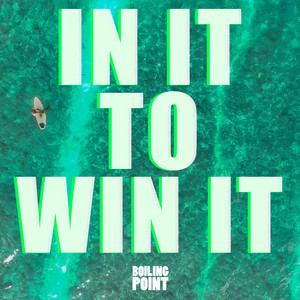 In It to Win It by Boiling Point