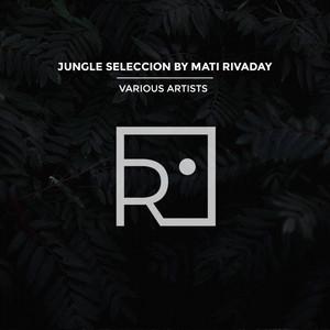 JUNGLE SELECCION BY MATI RIVADAY