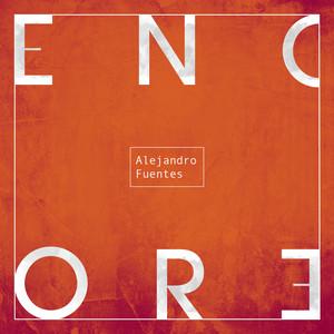 Encore by Alejandro Fuentes