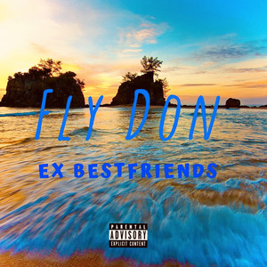 Ex Bestfriends by Fly Don
