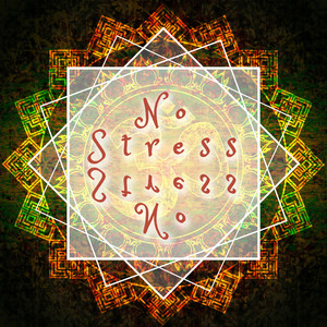 No Stress: Amazing New Age Sounds to Set your Mind at Ease