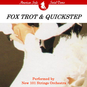 SOCIAL DANCE: FOX TROT& QUICKSTEP (AMERICAN STYLE)/NEW 101 STRINGS ORCHESTRA album
