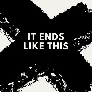 It Ends Like This