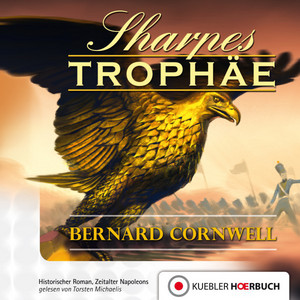 Sharpes Trophäe (Episode 8) Hörbuch kostenlos