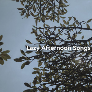 Lazy Afternoon Songs