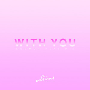With You (Summer Heat Mix)