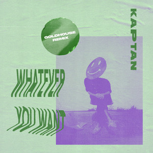 Whatever You Want (GOLDHOUSE Remix)
