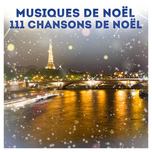 Musiques de Noël: 111 chansons de Noël