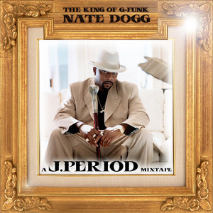 The King of G-Funk (Remix Tribute to Nate Dogg) [Deluxe Version]