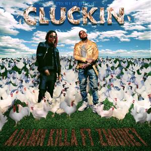 Cluckin (feat. Z Money)