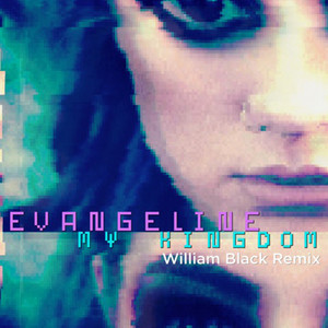 My Kingdom (William Black Remix)