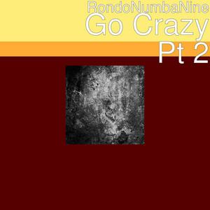 Go Crazy, Pt. 2