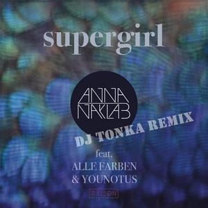 Supergirl (DJ Tonka Remix)