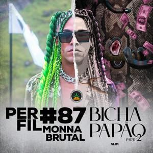 Perfil #87 Bicha Papão, Pt. 2
