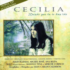 Desde Que Tu Te Has Ido - Cecilia