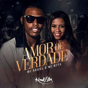 Amor de Verdade by MC Kekel, MC Rita