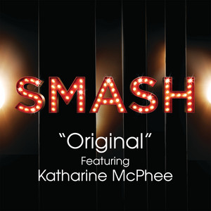 Original (SMASH Cast Version) [feat. Katharine McPhee]