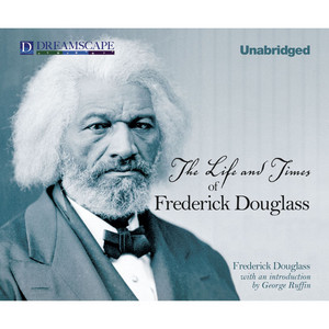 The Life and Times of Frederick Douglass (Unabridged) Audiobook
