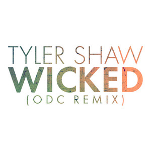 Wicked (ODC Remix)