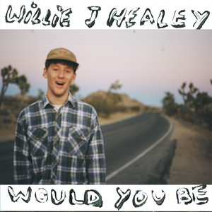 Would You Be (2016 Version)