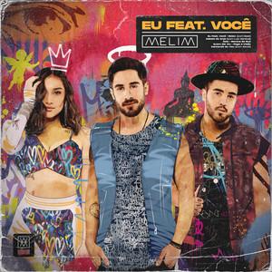 Melim – Eu Feat. Você