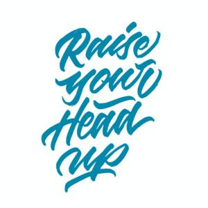 Raise Your Head Up