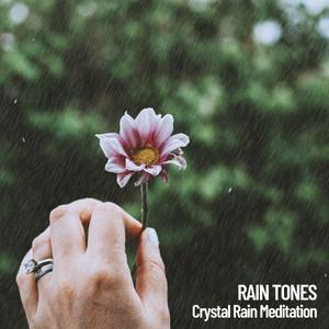 Rain Tones: Crystal Rain Meditation