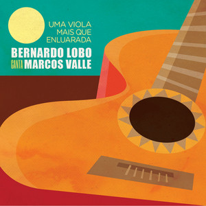 Uma Viola Mais Que Enluarada - Bernardo Lobo Canta Marcos Valle album