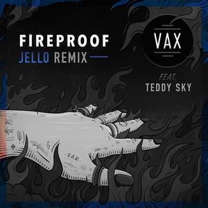 Fireproof (feat. Teddy Sky) [Jello Remix]