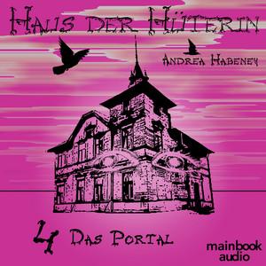 Haus der Hüterin: Band 4 - Das Portal (Fantasy-Serie) Hörbuch kostenlos