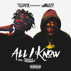 All I Know (feat. Mozzy)