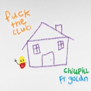 FUCK THE CLUB (chillpill Remix) [feat. Ravenna Golden]