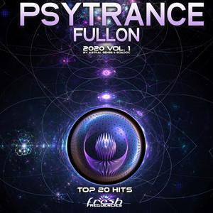 Psy Trance Fullon: 2020 Top 20 Hits, Vol. 1