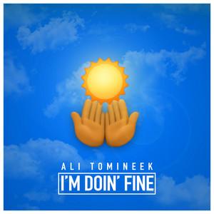 I'm Doin' Fine by Ali Tomineek