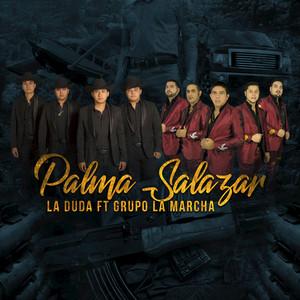 Palma Salazar by La Duda, Grupo La Marcha