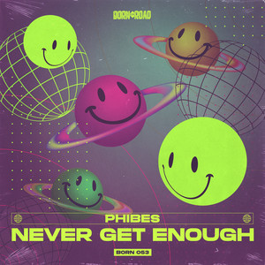 Never Get Enough by Phibes
