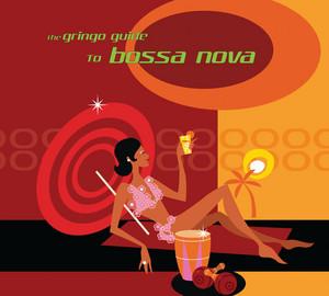The Gringo Guide To Bossa Nova