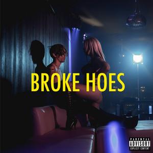 Broke Hoes