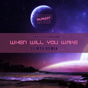 When Will You Wake