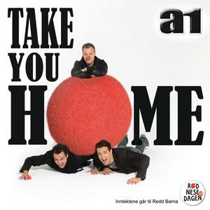 A1 / Take You Home