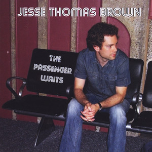 The Passenger Waits by Jesse Thomas Brown