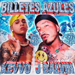 Billetes Azules (with J Balvin) by KEVVO, J Balvin