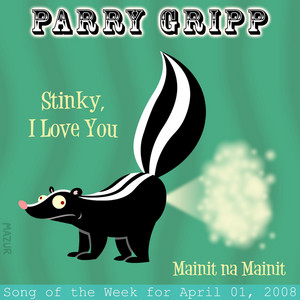 Stinky I Love You: Parry Gripp Song of the Week for April 1, 2008