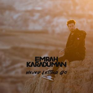Emrah Karaduman – Never Letting Go (Studio Acapella)