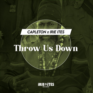 Throw Us Down - Edit by Capleton, Irie Ites