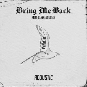 Bring Me Back (Acoustic)