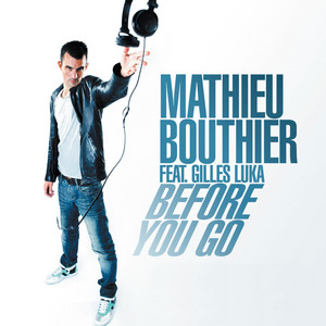 Before You Go - Radio Edit by Mathieu Bouthier, Gilles Luka