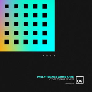 Vyote - Grum Remix by Paul Thomas, White-Akre, Grum