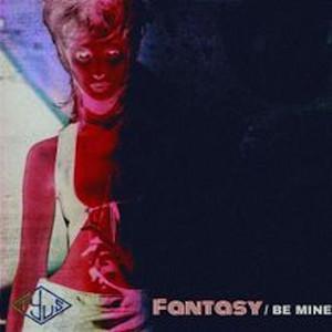 Fantasy / Be Mine